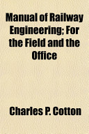Manual of Railway Engineering; For the Field and the Office