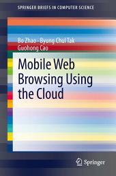 Mobile Web Browsing Using the Cloud