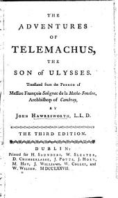 The Adventures of Telemachus: The Son of Ulysses. Translated from the French of Messire François Salignac de la Mothe-Fenelon, ... by John Hawkesworth