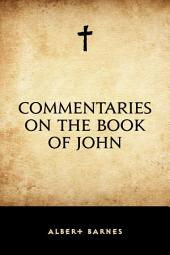Commentaries on the Book of John