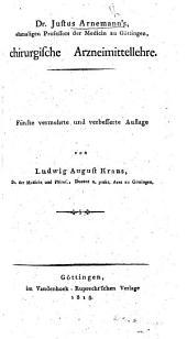 Dr. Justus Arnemann's ... chirurgische Arzneimittellehre. Fonfte vermehrte und verbesserte Auflage von Ludwig August Kraus