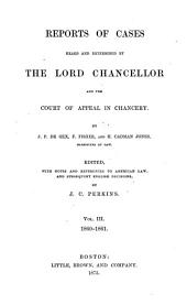 Reports of Cases Heard and Determined by the Lord Chancellor and the Court of Appeal in Chancery. [1859-1862]: Volume 3