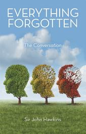 Everything Forgotten: The Conversation