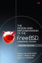 The Design and Implementation of the FreeBSD Operating System: Edition 2
