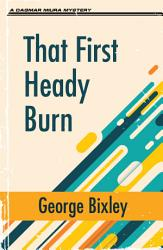 That First Heady Burn Book PDF