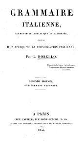 Grammaire italienne: élémentaire, analytique et raisonée, suivie d'un aperçu de la versification italienne