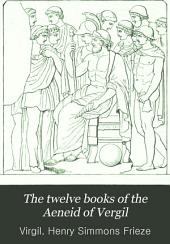 The twelve books of the Aeneid of Vergil: with notes and a Vergilian dictionary