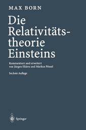 Die Relativitätstheorie Einsteins: Kommentiert und erweitert von Jürgen Ehlers und Markus Pössel, Ausgabe 6