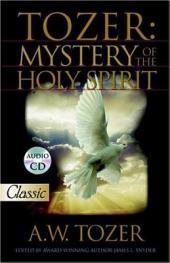 Tozer: Mystery of the Holy Spirit