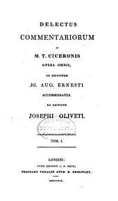 Delectus commentariorum in M. T. Ciceronis opera omnia: Volume 1