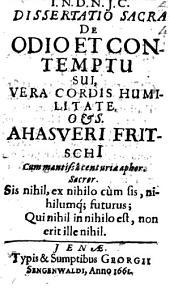 Dissertatio Sacra De Odio Et Contemptu Sui, Vera Cordis Humilitate