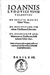 De officio mariti: liber unus. De institutione foeminae Christianae [u.a.]