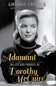 Adamant: The Life and Pursuits of Dorothy McGuire Book