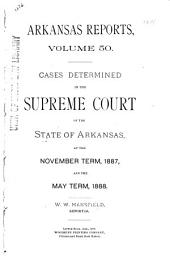 Arkansas Reports: Cases Determined in the Supreme Court of Arkansas, Volume 50