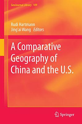 A Comparative Geography of China and the U S