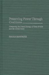 Preserving Power Through Coalitions: Comparing the Grand Strategy of Great Britain and the United States