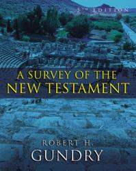 A Survey Of The New Testament Enhanced Edition  Book PDF