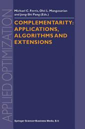 Complementarity: Applications, Algorithms and Extensions