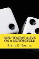 How to Stay Alive on a Motorcycle