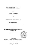 The first seal  short homilies on the Gospel according to st  Matthew  by S R  Bosanquet   PDF