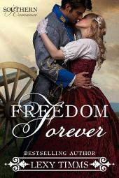 Freedom Forever: Civil War Military Romance