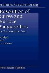 Resolution Of Curve And Surface Singularities In Characteristic Zero Book PDF