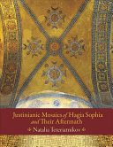 Download Justinianic Mosaics of Hagia Sophia and Their Aftermath Book
