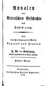Annalen der Brittischen Geschichte des Jahrs ...: Als eine Fortsetzung des Werks England und Italien. 1793, Band 11