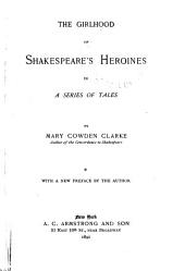 The Girlhood of Shakespeare's Heroines in a Series of Tales: Volume 1