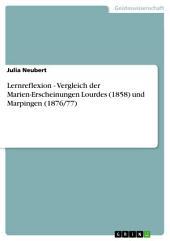 Lernreflexion - Vergleich der Marien-Erscheinungen Lourdes (1858) und Marpingen (1876/77)