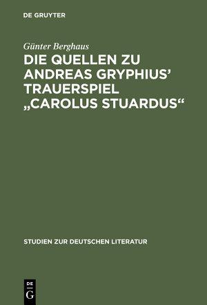 Die Quellen zu Andreas Gryphius  Trauerspiel  Carolus Stuardus  PDF