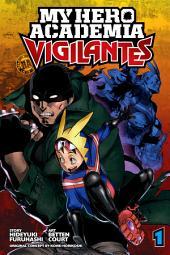 My Hero Academia: Vigilantes: Volume 1