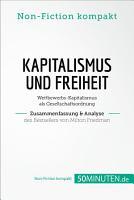 Kapitalismus und Freiheit  Zusammenfassung   Analyse des Bestsellers von Milton Friedman PDF