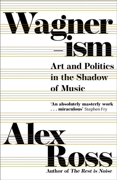 Download Wagnerism  Art and Politics in the Shadow of Music Book