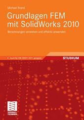 Grundlagen FEM mit SolidWorks 2010: Berechnungen verstehen und effektiv anwenden