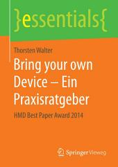 Bring your own Device – Ein Praxisratgeber: HMD Best Paper Award 2014