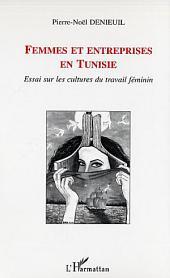 Femmes et entreprises en Tunisie: Essai sur les cultures du travail féminin