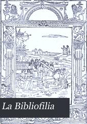 La Bibliofilia: rivista di storia del libro e delle arti grafiche di bibliografia ed erudizione, Volume 2