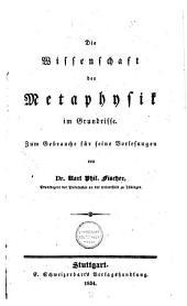 Die Wissenschaft der Metaphysik im Grundrisse