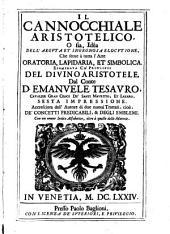 Il Cannocchiale Aristotelico, O sia, Idéa Dell'Argvta Et Ingeniosa Elocvtione, Che serue à tutta l'Arte Oratoria, Lapidaria, Et Simbolica