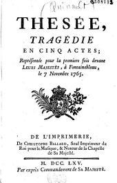 Thésée, tragédie en cinq actes [paroles de Quinault, mus. de Mondonville, ballets de Laval père et fils] [Pref. de Mondonvill[e]]... représentée pour la première fois devant Leurs Majestés à Fontainebleau le 7 novembre 1765