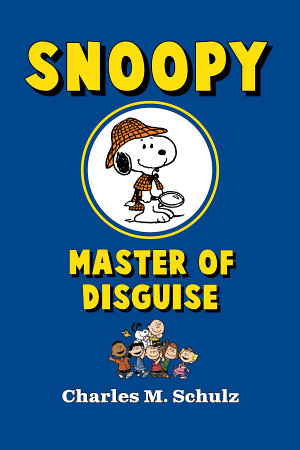 Snoopy  Master of Disguise