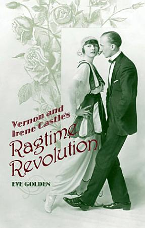 Vernon and Irene Castle s Ragtime Revolution PDF