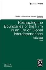 Reshaping the Boundaries of the Firm in an Era of Global Interdependence