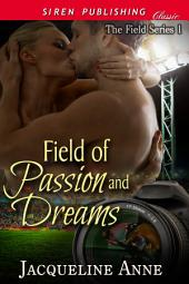 Field of Passion and Dreams [The Field Series 1]