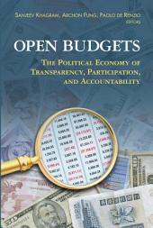 Open Budgets: The Political Economy of Transparency, Participation, and Accountability