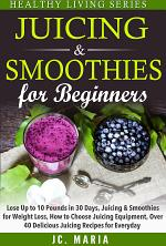 Juicing & Smoothies for Beginners