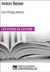 Anton Reiser de Karl Philipp Moritz: Les Fiches de lecture d'Universalis