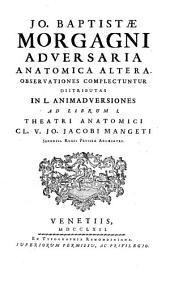 Jo. Babtistae Morgagni Adversaria Anatomica ...: Adversaria Anatomica Altera, Volume 1, Issue 2