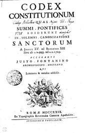 CODEX CONSTITUTIONUM QUAS SUMMI PONTIFICES EDIDERUNT IN SOLEMNI CANONIZATIONE SANCTORUM A JOHANNE XV ad BENEDICTUM XIII Sive ab A. D. 993 ad A: Part 1729